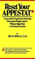 Reset Your Appestat A Successful Program for Achieving Permanent Weigh Control Without Rigid...