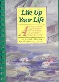 Lite Up Your Life A Delicious Variety of Low-Sodium, Low-Cholesterol, Low-Fat Recipes for Ev...