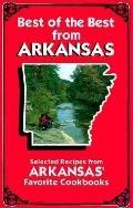 Best of the Best from Arkansas Selected Recipes from Arkansas' Favorite Cookbooks