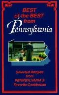 Best of the Best from Pennsylvania Selected Recipes from Pennsylvania's Favorite Cookbooks