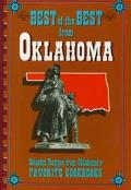 Best of the Best from Oklahoma Selected Recipes from Olkahoma's Favorite Cookbooks
