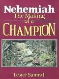 Nehemiah The Making of a Champion