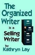 Organized Writer is a Selling Writer