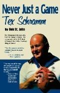 Never Just a Game: Tex Schramm