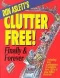 Don Aslett's Clutter-Free! Finally & Forever