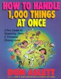 How to Handle 1000 Things at Once: A Fun Guide to Mastering Home and Personal Management - D...