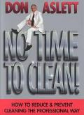 No Time to Clean How to Reduce & Prevent Cleaning the Professional Way