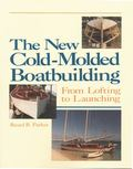 New Cold-Molded Boatbuilding: From Lofting to Launching