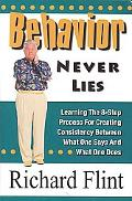 Behavior Never Lies: Learning the 8-Step Process for Creating Consistency Between What One S...