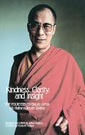 Kindness, Clarity, and Insight The Fourteenth Dalai Lama, His Holiness Tehzin Gyatso