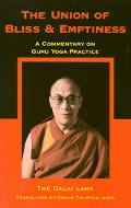 The Union of Bliss and Emptiness: A Commentary on the Lama Choepa Guru Yoga Practice