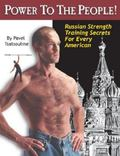 Power to the People! Russian Strength Training Secrets for Every American