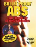 Bullet-Proof Abs The Second Edition of Beyond Crunches
