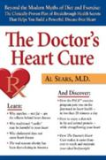 Doctor's Heart Cure Beyond The Modern Myths Of Diet And Exercise  The Clinically-proven Plan...