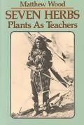 Seven Herbs Plants As Teachers