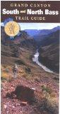 Guide to So. & No. Bass Trails (Grand Canyon Trail Guide Series)