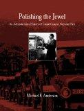 Polishing the Jewel: An Administrative History of Grand Canyon National Park (Monograph (Gra...