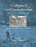 Gathering of Grand Canyon Historians Ideas, Arguments And First-person Accounts, Proceedings...