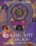 Where Art Is Joy: Haitian Art--the First Forty Years