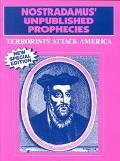 Nostradamus' Unpublished Prophecies Terrorists Attack America