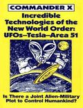 Incredible Technologies of the New World Order Ufos-Tesla-Area 51