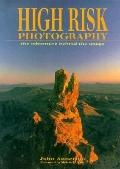 High Risk Photography: The Adventures behind the Image - John Annerino - Paperback