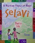 Selavi, That Is Life A Haitian Story of Hope