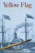 Yellow Flag The Civil War Journal of Surgeon's Steward C. Marion Dodson