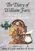 Diary Of William Faris The Daily Life of an Annapolis Silversmith