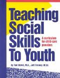 Teaching Social Skills to Youth A Curriculum for Child-Care Providers