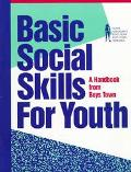 Basic Social Skills for Youth A Handbook from Boys Town