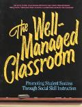 Well-Managed Classroom Promoting Student Success Through Social Skill Instruction