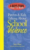 Parents & Kids Talking About School Violence