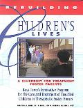 Rebuilding Children's Lives A Blueprint for Treatment Foster Parents
