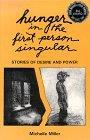 Hunger in the First Person Singular: Stories of Desire and Power