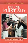 Understanding Equine First Aid Your Guide to Horse Health Care and Management