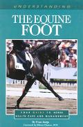 Understanding the Equine Foot Your Guide to Horse Health Care and Management
