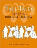 Tall Tales Told in Biblical Hebrew