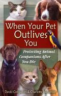 When Your Pet Outlives You Protecting Animal Companions After You Die