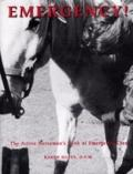 Emergency! The Active Horseman's Book of Emergency Care
