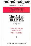 Art of Training Lessons from a Lifetime With Horses