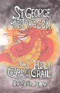 St. George and the Dragon and the Quest for the Holy Grail