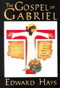 Gospel of Gabriel A Life of Jesus the Christ