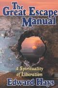 Great Escape Manual A Spirituality of Liberation