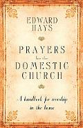Prayers for the Domestic Church A Handbook for Worship in the Home