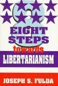Eight Steps Towards Libertarianism