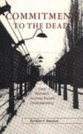 Commitment to the Dead One Woman's Journey Toward Understanding