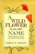 Wild Flower by Any Other Name: Sketches of Pioneer Naturalists Who Named Our Western Plants