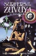 Surfers of the Zuvuya Tales of Interdimensional Travel