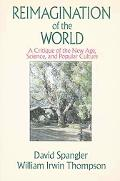 Reimagination of the World: A Critique of the New Age, Science, and Popular Culture - David ...